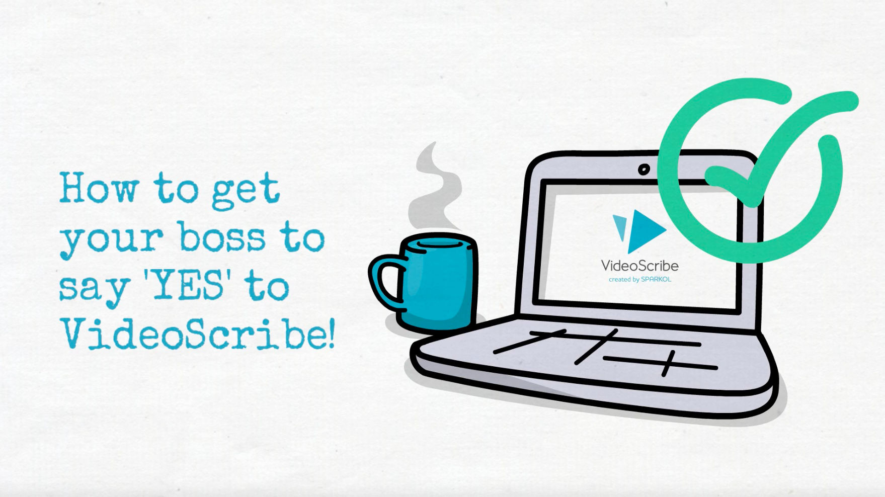 The secret to getting your boss to say 'yes' to buying VideoScribe video animation software