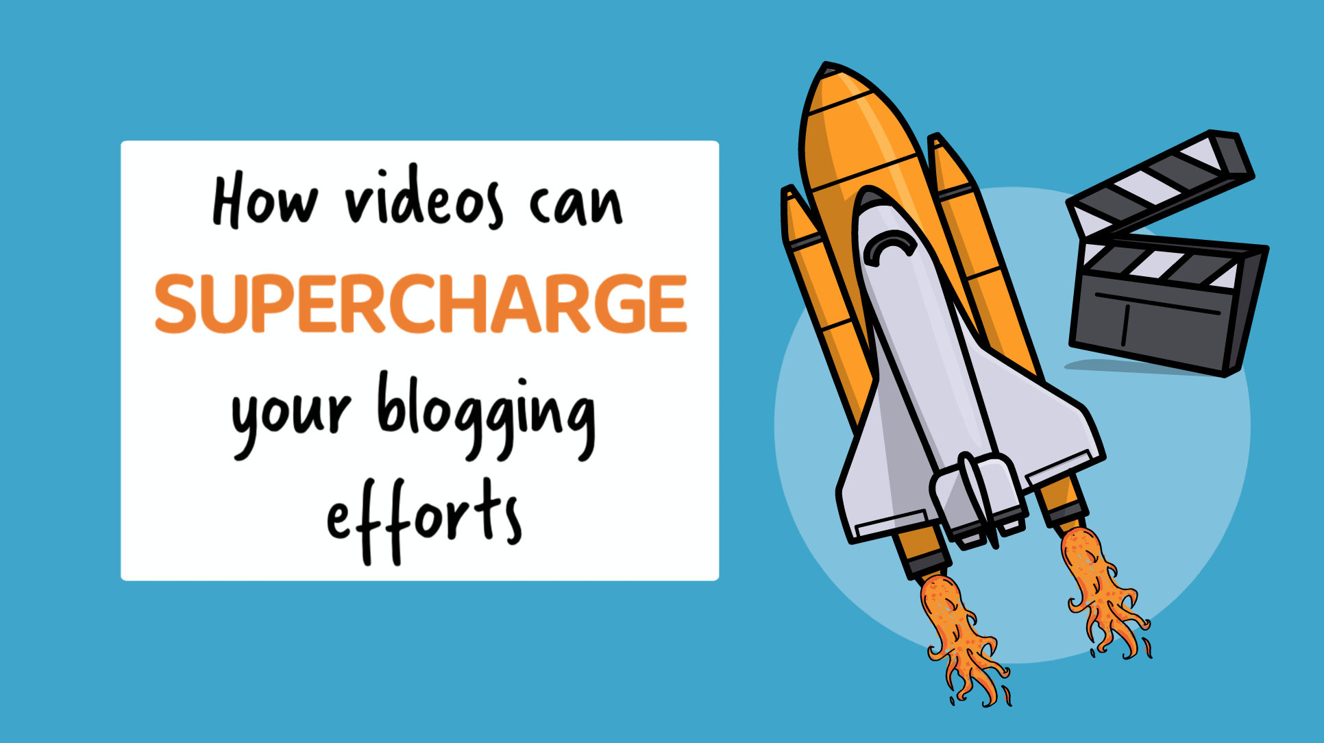 How videos can supercharge your blogging efforts